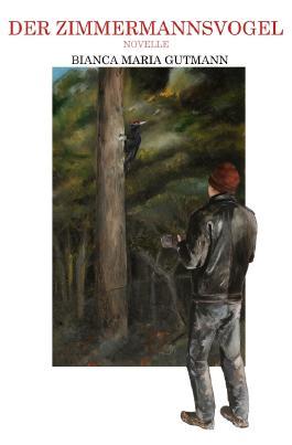 Der Zimmermannsvogel