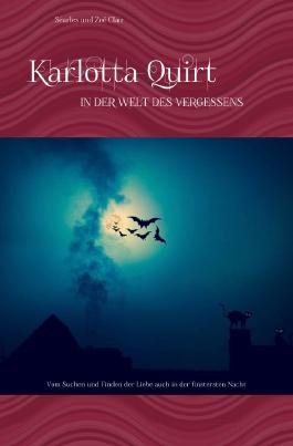 Karlotta Quirt / Karlotta Quirt - In der Welt des Vergessens