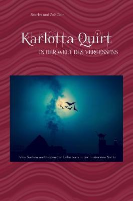 Karlotta Quirt - In der Welt des Vergessens