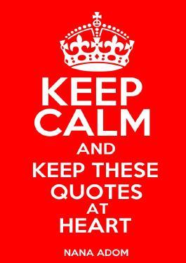 KEEP CALM AND KEEP THESE QUOTES AT HEART