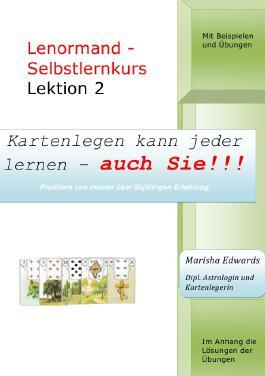 Kartenlegen kann jeder lernen - auch Sie!!! / Lenormand - Selbstlernkurs