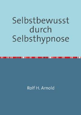 Selbstbewusst durch Selbsthypnose