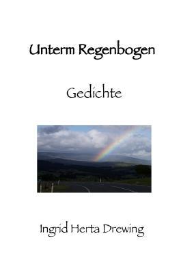 """"""" Pocket-Poems"""", Natur-Erlebnis und Gedankenlyrik / Unterm Regenbogen"""