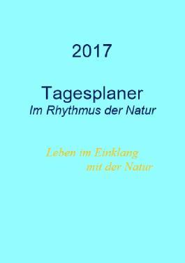 Tagesplaner 2017 - Im Rhythmus der Natur