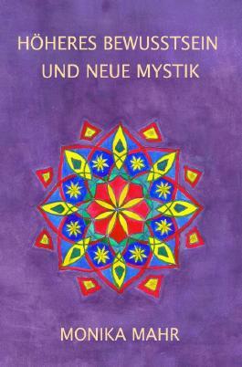 Höheres Bewusstsein und neue Mystik