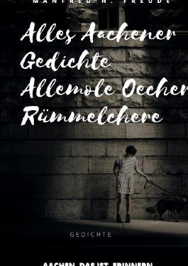 Alles Aachener Gedichte -Allemole Oecher Rümmelchere