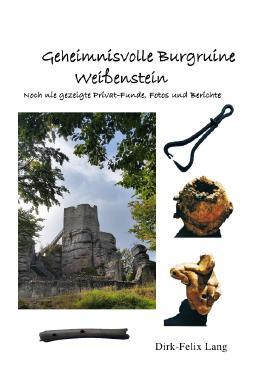 Geheimnisvolle Orte und ihre Funde / Geheimnisvolle Burgruine Weißenstein