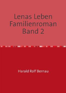 Doppelband: Lenas Leben / Lenas Leben Familienroman Band 2