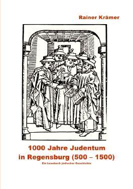1000 Jahre Judentum in Regensbsurg (500-1500)