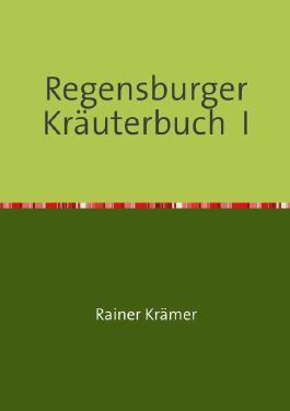Regensburger Kräuterbuch I