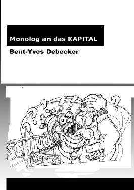 Monolog an das Kapital