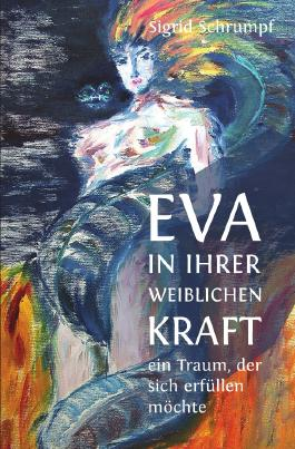 Eva in ihrer weiblichen Kraft