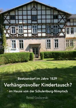 Beetzendorf im Jahre 1829 – Verhängnisvoller Kindertausch? im Hause von der Schulenburg-Nimptsch