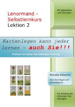 Kartenlegen kann jeder lernen - auch Sie!!! / Lenormand-Selbstlernkurs (L2)