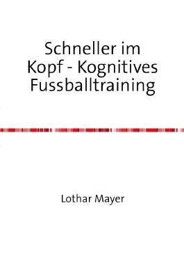 Schneller im Kopf / Schneller im Kopf - Kognitives Fussballtraining