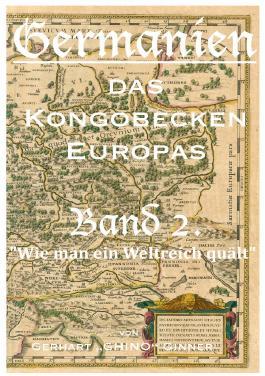Germanien, das Kongobecken Europas / GERMANIEN das Kongobecken Europas Band 2.