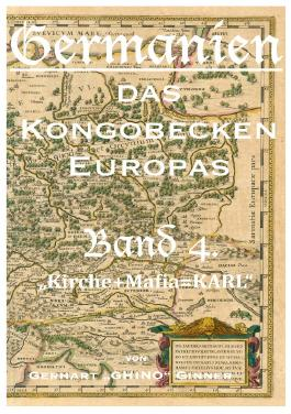 Germanien, das Kongobecken Europas / Germanien, das Kongobecken Europas Band 4.