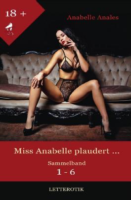 Miss Anabelle plaudert ...