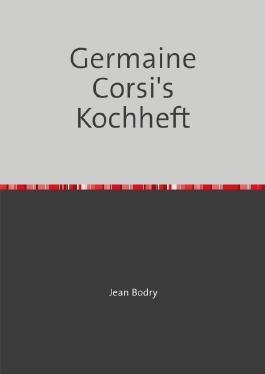 Germaine Corsi´s Kochheft