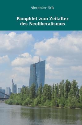 Pamphlet zum Zeitalter des Neoliberalismus