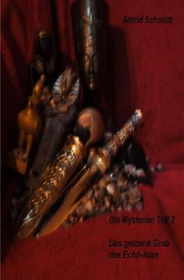 Die Mysterien / Das goldene Grab des Echn-Aton