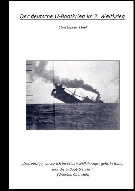 Der deutsche U-Bootkrieg im 2. Weltkrieg
