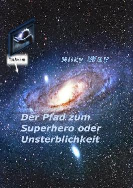 Der Pfad zum Superhero oder Unsterblichkeit