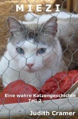 Miezi - wahre Katzengeschichten / Miezi - Eine wahre Katzengeschichte