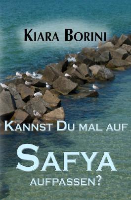 Kannst Du mal auf Safya aufpassen?