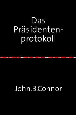 Charlie Lester BND / Das Präsidentenprotokoll