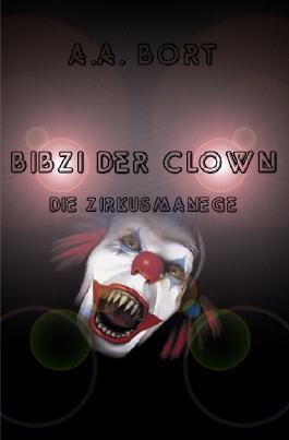Bibzi der Clown / Bibzi der Clown Die Zirkusmanege