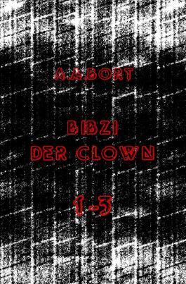 Bibzi der Clown 1-3