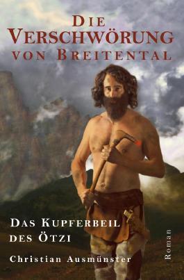 Die Verschwörung von Breitental - Das Kupferbeil des Ötzi
