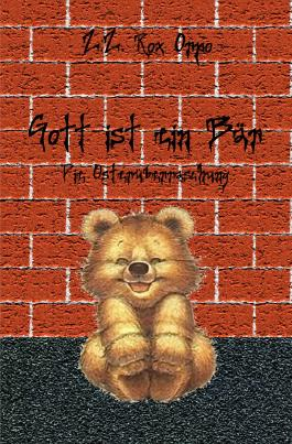 Gott ist ein Bär / Gott ist ein Bär Die Osterüberraschung