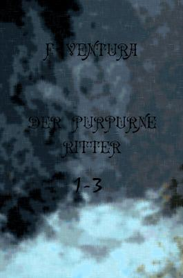 Der purpurne Ritter 1-3