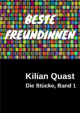 Die Stücke / Die Stücke, Band 1 - BESTE FREUNDINNEN