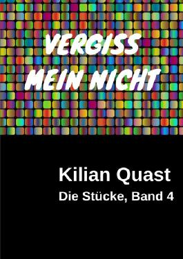 Die Stücke / Die Stücke, Band 4 - VERGISS MEIN NICHT
