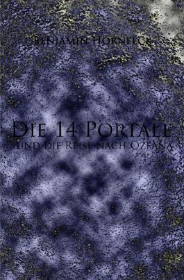 Die 14 Portale / Die 14 Portale und die Reise nach Ozeana