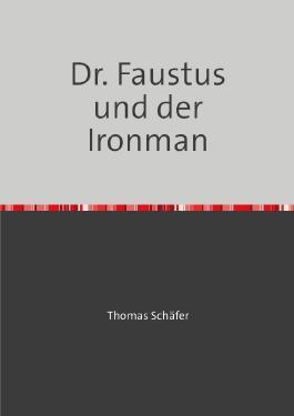 Dr. Faustus und der Ironman