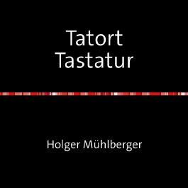 Tatort Tastatur