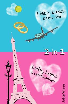 Doppelband: Liebe, Luxus & Laternen plus Liebe, Luxus & Landebahnen