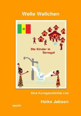 Welle Wellchen Abenteuergeschichten von der Nordseeküste / Welle Wellchen Die Kinder in Senegal