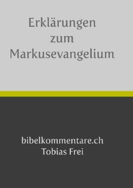 Erklärungen zum Markusevangelium