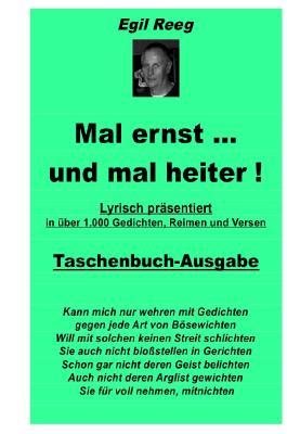 Mal ernst ... und mal heiter! Lyrisc präsentiert in über 1.000 Gedichten, Reimen und Versen