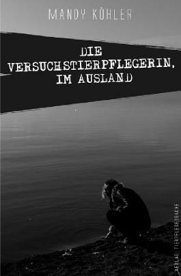 Die Versuchstierpflegerin / Die Versuchstierpflegerin, Im Ausland