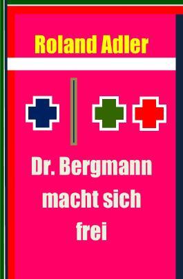 Dr. Bergmann macht sich frei