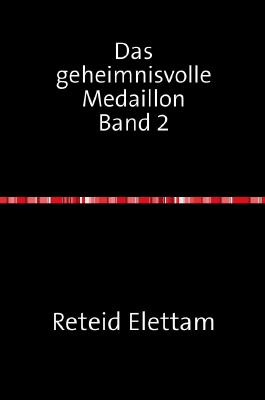 Dasgeheimnisvolle Medaillon / Das geheimnisvolle Medaillon       Band2