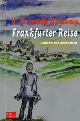 Gill-Lyrik / Frankfurter Reise