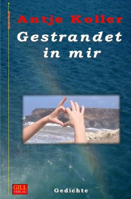 Gill-Lyrik / Gestrandet in mir