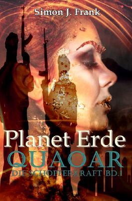 Quaoar Die Schöpferkraft Bd.1 / Planet Erde